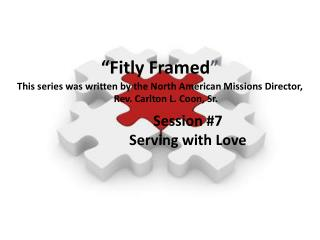 Session #7 Serving with Love