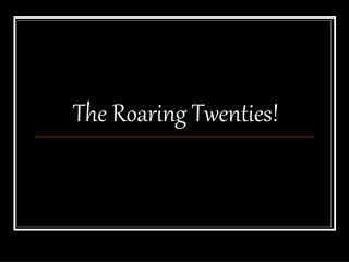 The Roaring Twenties!