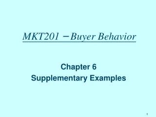 MKT201  –  Buyer Behavior