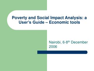 Poverty and Social Impact Analysis: a User's Guide – Economic tools
