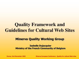 Quality Framework and Guidelines for Cultural Web Sites