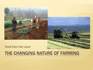 The Changing Nature of Farming