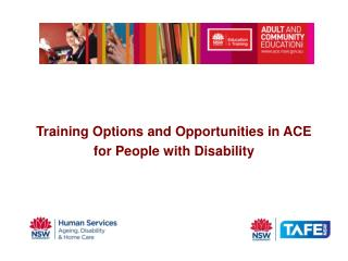 Training Options and Opportunities in ACE for People with Disability