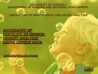 GEOGRAPHY OF FERTILITY IN GREECE: COHORT ANALYSIS USING CENSUS DATA