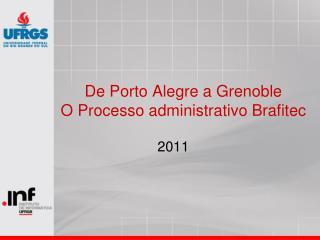 De Porto  Alegre  a Grenoble O  Processo administrativo Brafitec