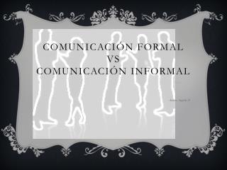 Comunicación Formal VS Comunicación Informal