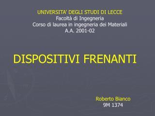 UNIVERSITA' DEGLI STUDI DI LECCE Facoltà di Ingegneria Corso di laurea in ingegneria dei Materiali