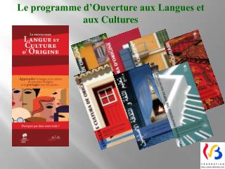 Le programme d'Ouverture aux Langues et aux Cultures