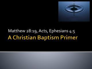 A Christian Baptism Primer