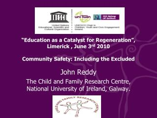 John Reddy The Child and Family Research Centre,  National University of Ireland, Galway.
