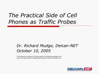 The Practical Side of Cell Phones as Traffic Probes