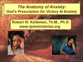 The Anatomy of Anxiety: God's Prescription for Victory  In Anxiety