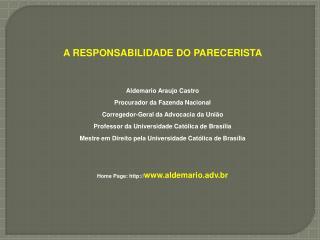 A RESPONSABILIDADE DO PARECERISTA Aldemario Araujo Castro Procurador da Fazenda Nacional