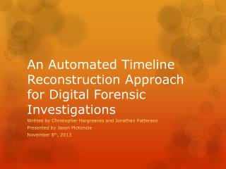 An Automated Timeline Reconstruction Approach for Digital Forensic Investigations