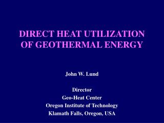 DIRECT HEAT UTILIZATION OF GEOTHERMAL ENERGY