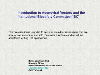 Introduction to Adenoviral Vectors and the  Institutional Biosafety Committee IBC