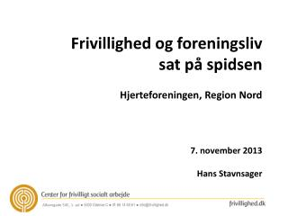 Albanigade 54E, 1. sal  ● 5000 Odense C ●  tlf : 66 14 60 61 ●  info@frivillighed.dk
