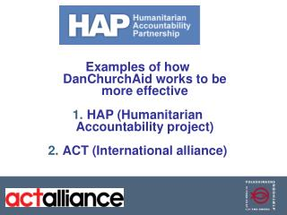 Examples of how DanChurchAid works to be more effective HAP (Humanitarian Accountability project)