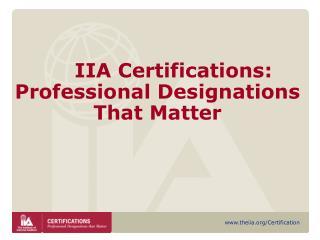 IIA Certifications: Professional Designations  That Matter