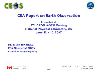 Dr. Satish Srivastava CSA Member of WGCV Canadian Space Agency