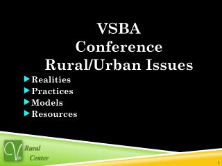 VSBA Conference Rural/Urban Issues Realities  Practices Models Resources