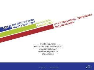 Don Rhoten, CFRE MMC Foundation, President/CEO donrhoten donrhoten@gmail @ DonRhoten