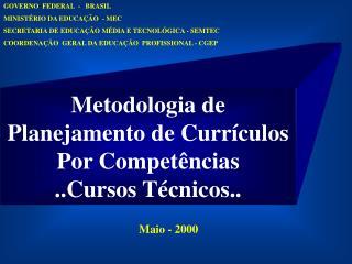 Metodologia de Planejamento de Currículos Por Competências       ..Cursos Técnicos..