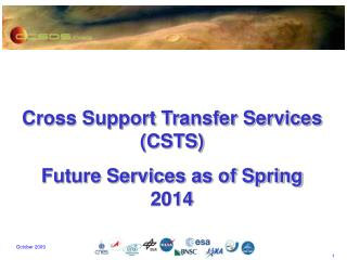 Cross Support Transfer Services (CSTS)  Future Services as of Spring 2014