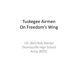 Tuskegee Airmen On Freedom's Wing