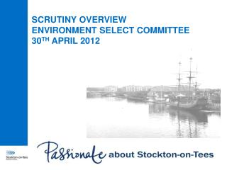 SCRUTINY OVERVIEW ENVIRONMENT SELECT COMMITTEE  30 TH  APRIL 2012