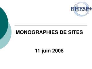 MONOGRAPHIES DE SITES 11 juin 2008