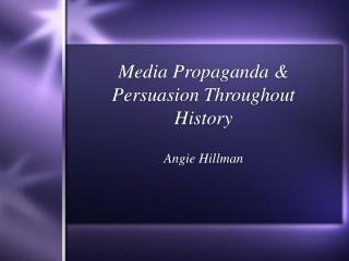 Media Propaganda & Persuasion Throughout History
