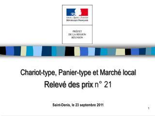 Chariot-type, Panier-type et Marché local Relevé des prix  n° 21 Saint-Denis, le 23 septembre 2011