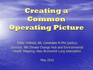 Creating a Common Operating Picture