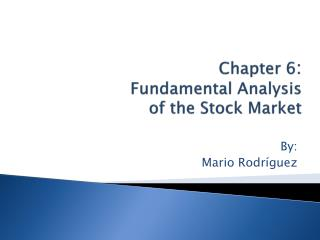 Chapter 6 :  Fundamental Analysis of the  Stock Market