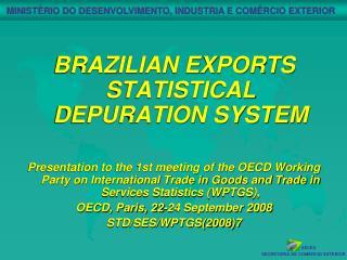 BRAZILIAN EXPORTS STATISTICAL DEPURATION SYSTEM