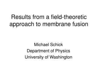 Results from a field-theoretic approach to membrane fusion