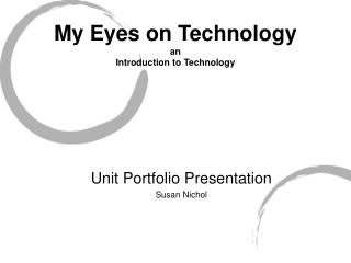My Eyes on Technology an  Introduction to Technology