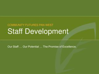 COMMUNITY FUTURES ALBERTA   |  PAN WEST  STRATEGY