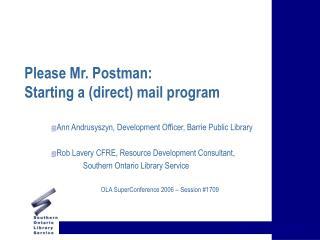 Please Mr. Postman:  Starting a (direct) mail program
