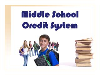 Middle School Credit System