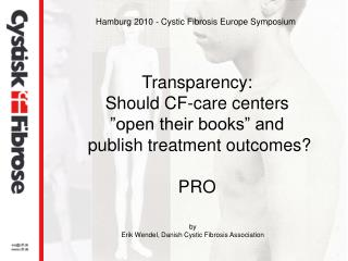 "Transparency:  Should CF-care centers ""open their books"" and  publish treatment outcomes? PRO"