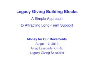 Legacy Giving Building Blocks A Simple Approach to Attracting Long-Term Support