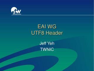 EAI WG UTF8 Header