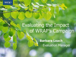 Evaluating the Impact   	of WRAP's Campaign