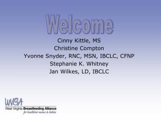 Cinny Kittle, MS Christine Compton Yvonne Snyder, RNC, MSN, IBCLC, CFNP Stephanie K. Whitney
