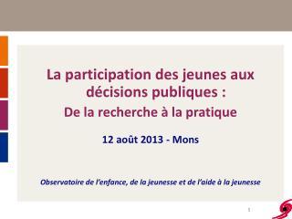 La participation des jeunes aux décisions publiques :  De la recherche à la pratique