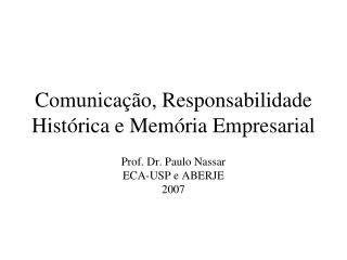 Comunicação, Responsabilidade Histórica e Memória Empresarial