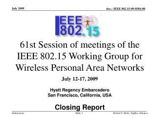 61st Session of meetings of the IEEE 802.15 Working Group for Wireless Personal Area Networks