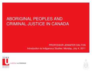 ABORIGINAL PEOPLES AND CRIMINAL JUSTICE IN CANADA